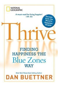Blue Zones Book by Dan Buettner - Thrive - Finding Happiness the Blue Zones Way